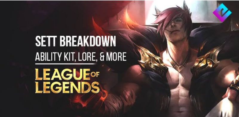 Sett : New Champion of League of Legends, Everything We Know