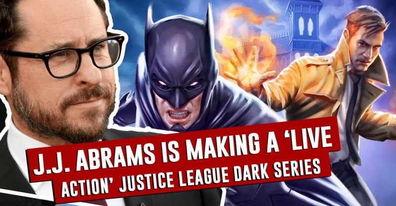 J.J.-Abrams-Confirmed-For-Live-Action-Justice-League-Dark-Series-For-HBO-Max