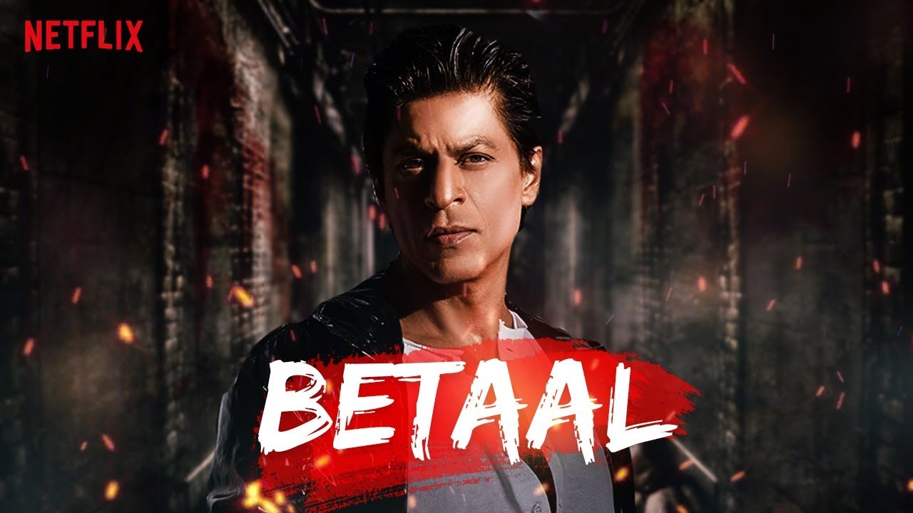 Betaal Produced by Shah Rukh Khan